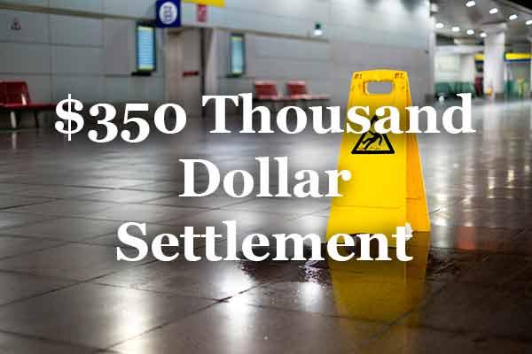 350 Thousand Slip Fall Settlement